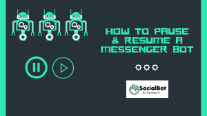 How to Pause & Resume A Messenger Bot