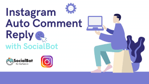 Instagram Auto Comment Reply with SocialBot